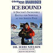 Ice Bound: A Doctor's Incredible Battle for Survival at the South Pole | [Jerri Nielsen]