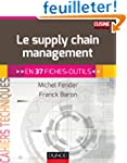 Le supply chain management - En 37 fi...