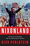 Nixonland: America's Second Civil War and the Divisive Legacy of Richard Nixon, 1965-1972.