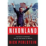 Nixonland: The Rise of a President and the Fracturing of America ~ Rick Perlstein