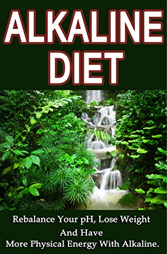 Alkaline Diet: Rebalance Your pH, Lose Weight And Have More Physical Energy With Alkaline (Alkaline, More Energy, Paleo Diet, Cleanse, Vegan Diet, Alkaline ... Juicing Diet, Atkins Diet, Raw Food Diet) by Jack Johnson