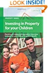 Investing in Property for Your Childr...
