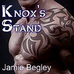 Knox's Stand: Last Riders, Book 3 | Jamie Begley