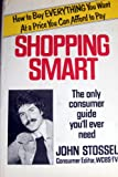 Shopping Smart: The Only Consumer Guide You'll Ever Need (0399125116) by Stossel, John