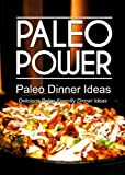 img - for Paleo Power - Paleo Dinner Ideas - Delicious Paleo-Friendly Dinner Ideas (Caveman CookBook for low carb, sugar free, gluten-free living) book / textbook / text book