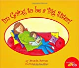 I'm Going to Be a Big Sister! [Hardcover]