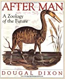 After Man: A Zoology of the Future (0312194331) by Dougal Dixon