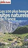 echange, troc Marion Gris, Jean-Paul Labourdette, Dominique Auzias - Le Petit Futé Les 100 plus beaux sites naturels de France