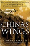 "Gregory Crouch, ""China's Wings"" (Bantam Books, 2012)"