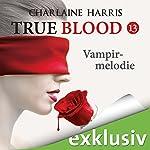 Vampirmelodie (True Blood 13) | Charlaine Harris