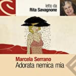 Adorata nemica mia | Marcela Serrano