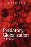 Predatory Globalization: A Critique