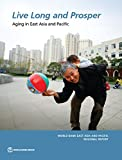 img - for Live Long and Prosper: Aging in East Asia and Pacific (World Bank East Asia and Pacific Regional Report) book / textbook / text book