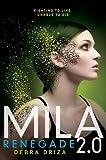 Debra Driza Mila 2.0: Renegade