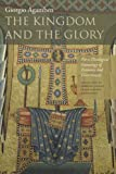 The Kingdom and the Glory: For a Theological Genealogy of Economy and Government (Meridian: Crossing Aesthetics) (0804760152) by Agamben, Giorgio