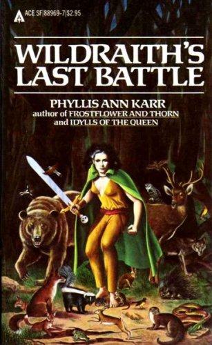 Wildraith's Last Battle, Phyllis Ann Karr