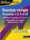 echange, troc Philippe Montségur, Yvette Garidou - Exercices corrigés Processus 7, 8, 9 et 10 BTS CGO : Analyses de gestion : P7, 8 et 9 ; Organisation du système d'information