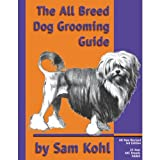 Petedge All-Breed Dog Grooming Guide By Sam Kohl