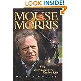 Mouse Morris: His Extraordinary Racing Life