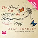 The Weed That Strings the Hangman's Bag (       UNABRIDGED) by Alan Bradley Narrated by Sophie Aldred