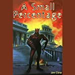 A Small Percentage: A Dark Tale of Alien Invasion | Jim Cline