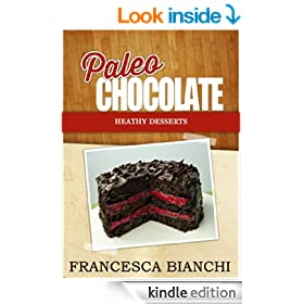 Paleo Chocolate: Heathy Dessert (Paleo Recipes)