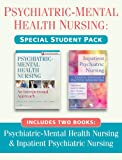 Psychiatric-Mental Health Nursing: Special Student Pack: Includes Two Books: Psychiatric-Mental Health Nursing & Inpatient Psychiatric Nursing