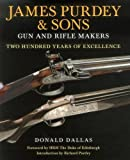 img - for James Purdey & Sons Gun and Rifle Makers: Two Hundred Years of Excellence book / textbook / text book