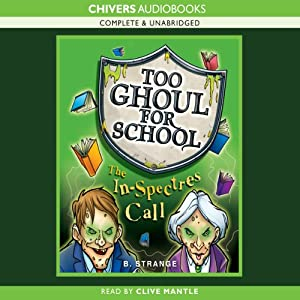 Too Ghoul for School: The In-Spectres Call | [B. Strange]