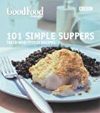 Unknown Good Food: 101 Simple Suppers(BBC Good Food) by Good Homes Magazine (2003)