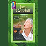 Jane Goodall: Finding Hope in the Wilds of Africa | Diana Briscoe