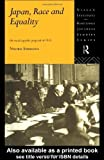 Japan, Race and Equality: The Racial Equality Proposal of 1919 (Nissan Institute/Routledge Japanese Studies) 1st Edition by Shimazu, Naoko published by Routledge