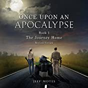 The Journey Home: Revised Edition: Once upon an Apocalypse, Book 1 | Jeff Motes