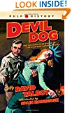 Devil Dog: The Amazing True Story of the Man Who Saved America (Pulp History)