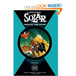 Doctor Solar: Man of the Atom Volume 4 (v. 4) by Paul S. Newman and Frank Bolle