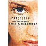 Esperanza (The Hungry Ghosts) ~ Trish MacGregor