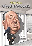img - for Who Was Alfred Hitchcock? book / textbook / text book