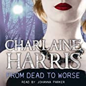 From Dead to Worse: Sookie Stackhouse Southern Vampire Mystery #8 | Charlaine Harris