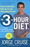 The 3-Hour Diet: How Low-Carb Diets Make You Fat and Timing Makes You Thin (0060792299) by Cruise, Jorge
