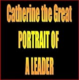 img - for Catherine the Great: Portrait of a Leader book / textbook / text book