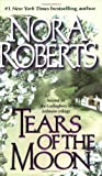Tears of the Moon (0515128546) by Roberts, Nora