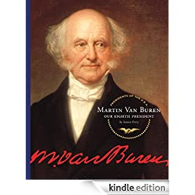 Martin Van Buren (Presidents of the U.S.A.)