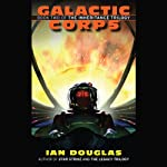 Galactic Corps: The Inheritance Trilogy, Book 2 (       UNABRIDGED) by Ian Douglas Narrated by Marc Vietor