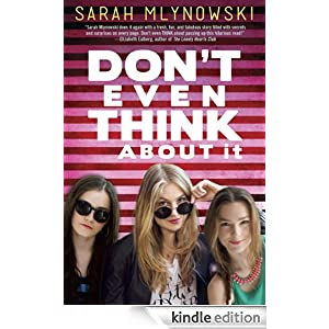 http://www.amazon.com/Dont-Think-About-Sarah-Mlynowski-ebook/dp/B00FIN0TZ0/ref=sr_1_1?s=digital-text&ie=UTF8&qid=1392075693&sr=1-1&keywords=don%27t+even+think+about+it