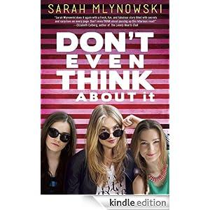 http://www.amazon.com/Dont-Think-About-Sarah-Mlynowski-ebook/dp/B00FIN0TZ0/ref=sr_1_1?s=digital-text&ie=UTF8&qid=1392075693&sr=1-1&keywords=don%27t+even+think+about+it