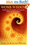 Womb Wisdom: Awakening the Creative a...