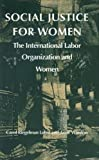 Social Justice for Women: The International Labor Organization and Women (Duke Press Policy Studies)