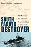 img - for By Russell Sydnor Crenshaw South Pacific Destroyer: The Battle for the Solomons from Savo Island to the Vella Gulf [Hardcover] book / textbook / text book