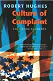 Culture of Complaint: The Fraying of America (1860466370) by Robert Hughes