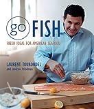 Go Fish: Fresh Ideas for American Seafood